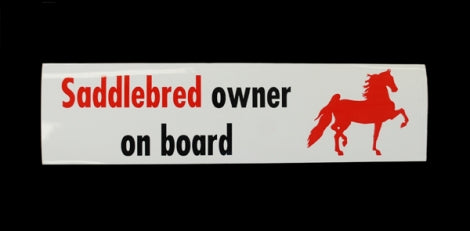 Saddlebred Owner On Board Bumper Sticker