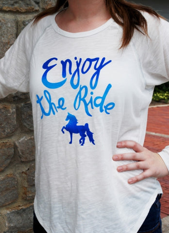 Enjoy The Ride Saddlebred Long Sleeved Tee White