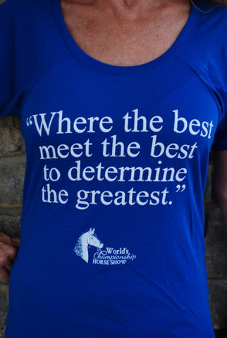 "World's Championship Horse Show ""The Best..."" Tee"