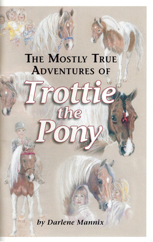 The Mostly True Adventures of Trottie the Pony