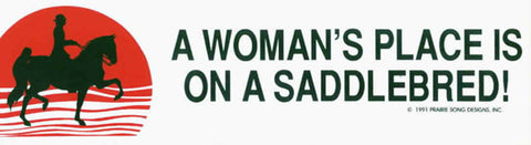 A Woman's Place Is On A Saddlebred Bumper Sticker