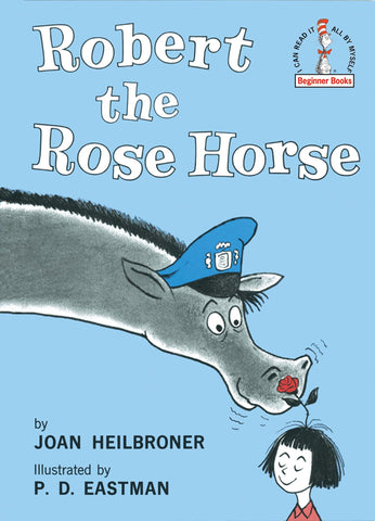 Robert the Rose Horse by Dr. Seuss