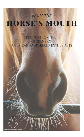 From the Horse's Mouth: Recipes from the Kitchens of American Saddlebred Enthusiasts Closeup of Horse's Mouth and Nose with Black Text and White Border