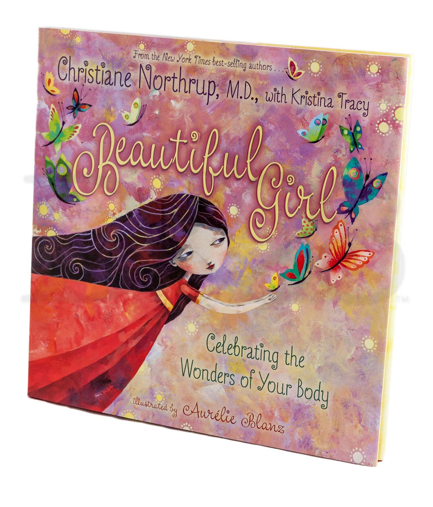 BEAUTIFUL GIRL: CELEBRATING THE WONDERS OF YOUR BODY BY DR. CHRISTINE NORTHRUP