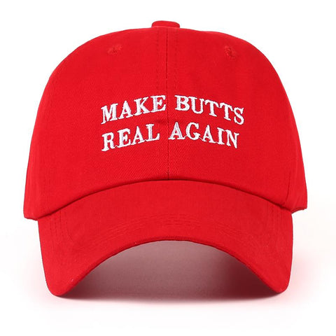 Make Butts Real Again Hat