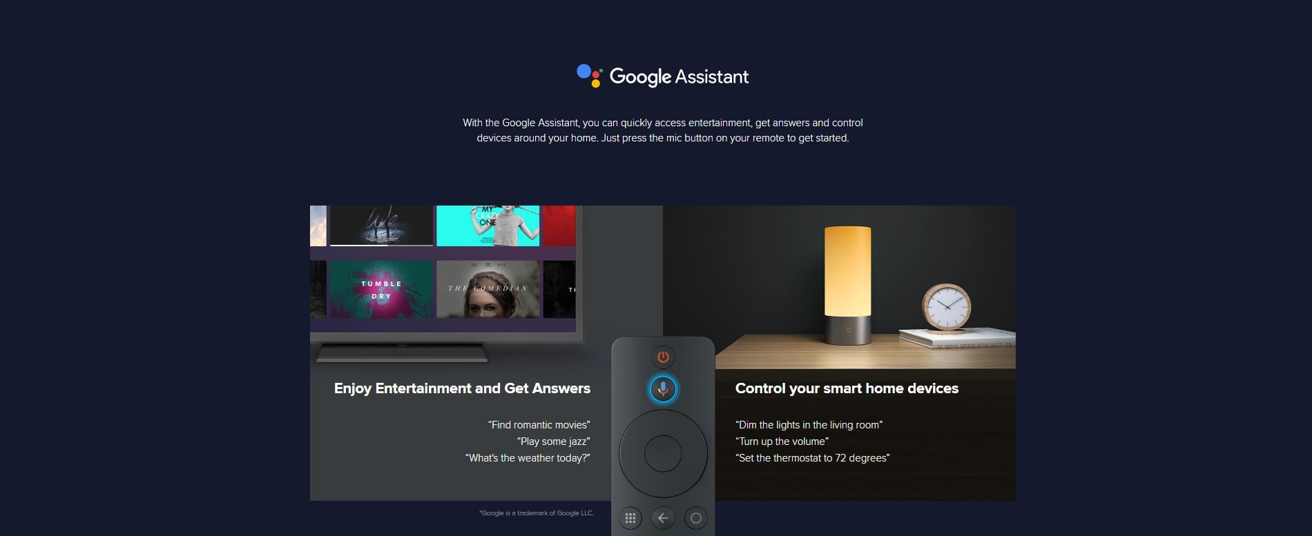 With Google Assistant and Voice control you can easily take control of you Mi Box S