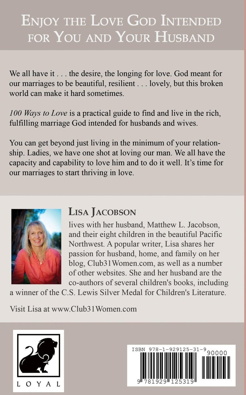 ... 100 Ways to Love Your Husband: The Life-Long Journey of Learning to Love