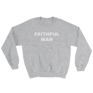 FAITHFUL MAN Sweatshirt