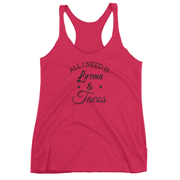 All I Need Is Lifting & Tacos - Women's Racerback Tank