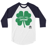 Irish I Was Lifting - 3/4 sleeve raglan shirt