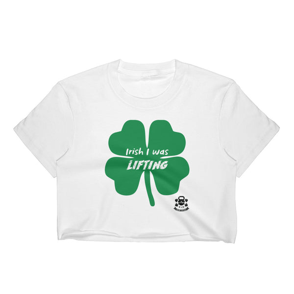 Irish I Was Lifting - Women's Crop Top