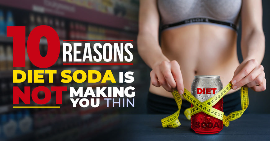 10 Reasons Diet Soda Is Not Making You Thin