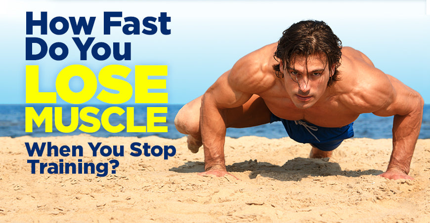 How Fast Do You Lose Muscle When You Stop Training?