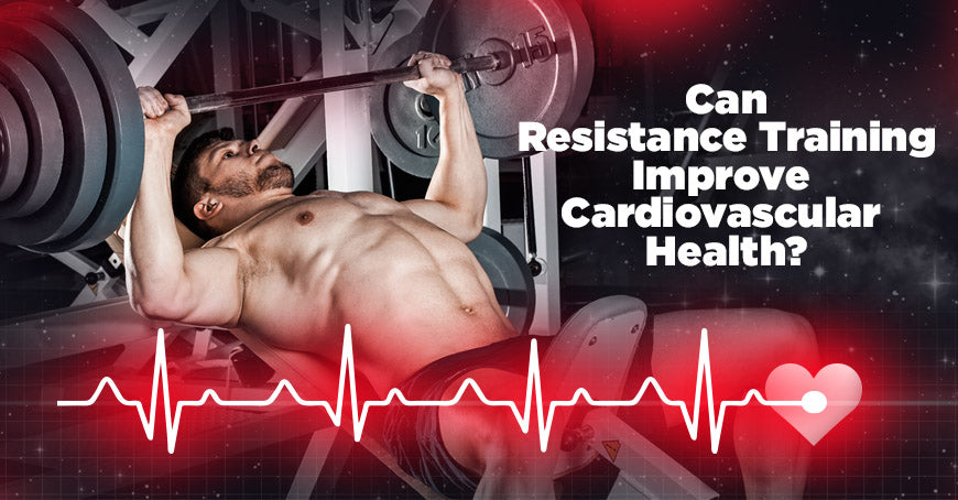 Can Resistance Training Improve Cardiovascular Health?