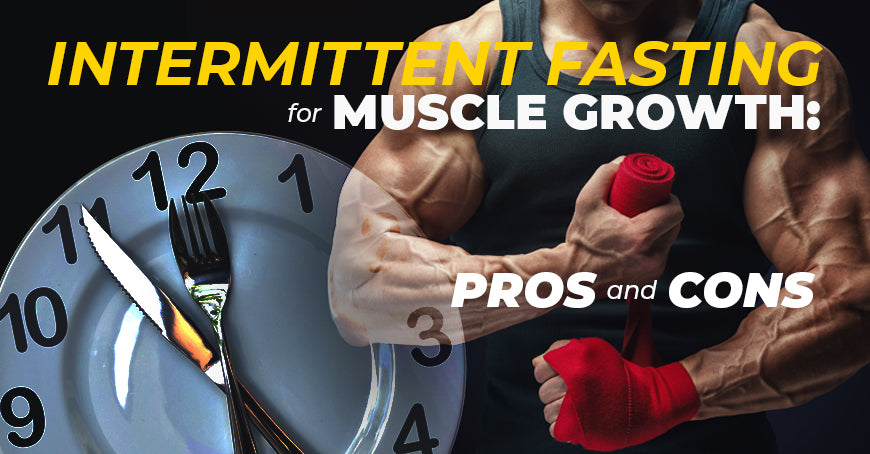 Intermittent Fasting for Muscle Growth Pros And Cons