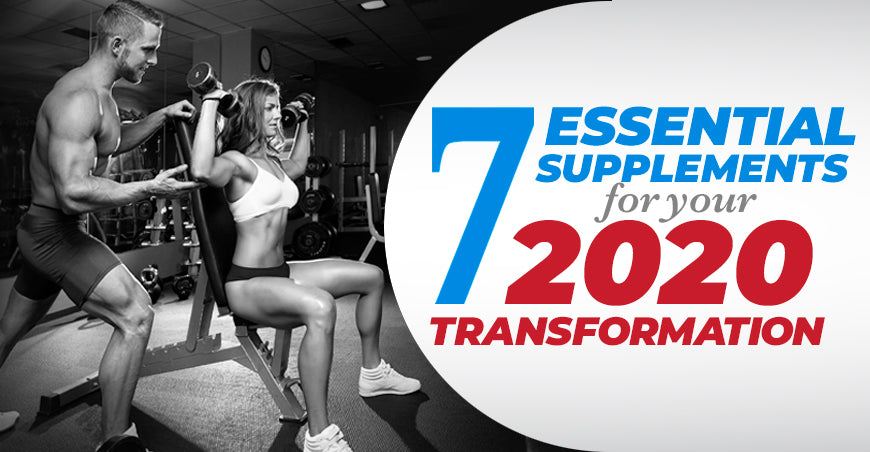 7 Essential Supplements for Your 2020 Transformation
