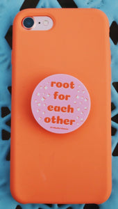 Root For Each Other Phone Grip