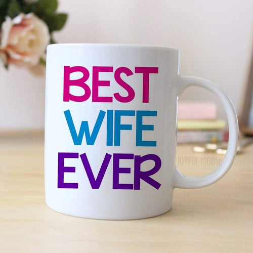 Best Wife Ever Coffee Mug - Wife Gift - Coffee Mug for Wife -