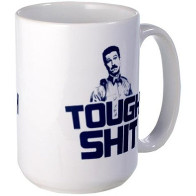 Tough Shit  Large Mug