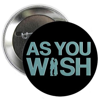 "As You Wish 2.25"" Button"
