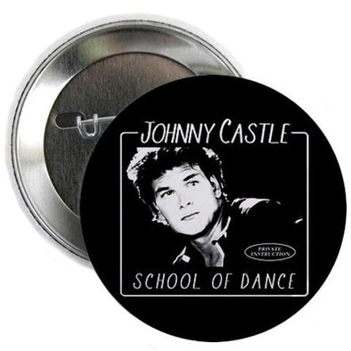 "Dirty Dancing Johnny Castle School of  Dance 2.25"" Button"