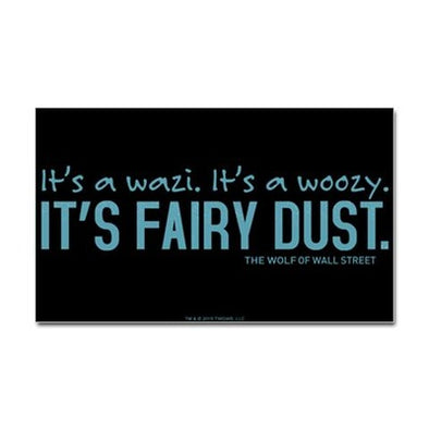 Wolf Of Wall Street Fairy Dust Sticker