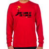 Just Look At The Flowers Long Sleeve T-Shirt