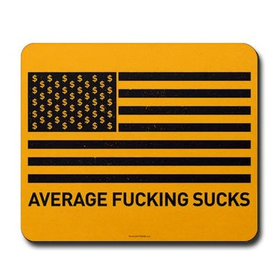 Wolf of Wall Street Average F***ing Sucks Mousepad