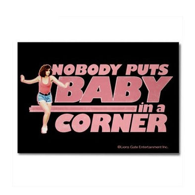 Dirty Dancing Nobody Puts Baby in a Corner Magnet