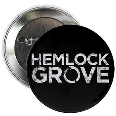 "Hemlock Grove 2.25"" Button"
