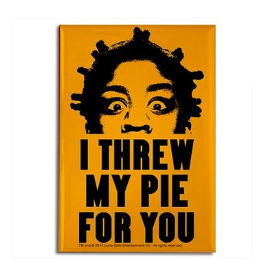 Crazy Eyes Threw My Pie Magnet
