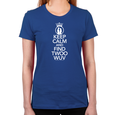 Keep Calm and Find Twoo Wuv Women's Fitted T-Shirt