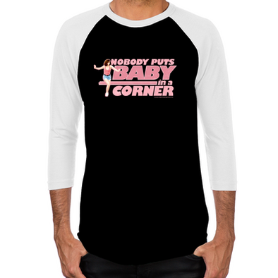 Dirty Dancing Nobody Puts Baby in a Corner Men's Baseball T-Shirt