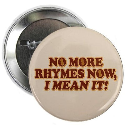 No More Rhymes Button