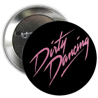 "Dirty Dancing 2.25"" Button"