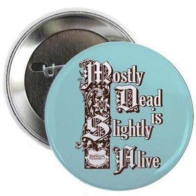 "Mostly Dead 2.25"" Button"