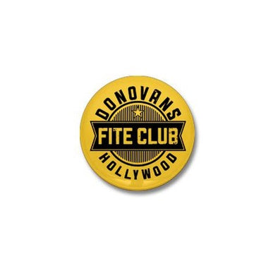Donovan's Hollywood Fite Club Mini Button