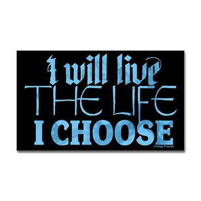 Live the Life I Choose Sticker