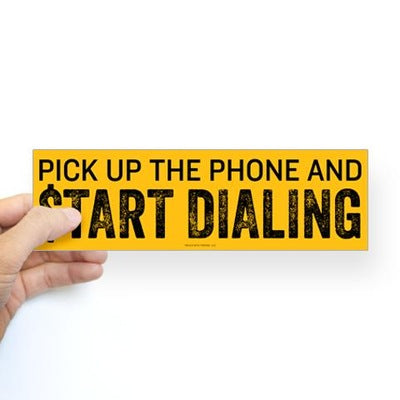 Wolf of Wall Street Pick Up the Phone Bumper Sticker