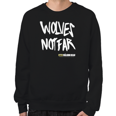 Wolves Not Far Sweatshirt