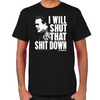 Shut That Shit Down T-Shirt