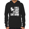 Shut That Shit Down Hoodie