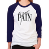 To The Pain Unisex Baseball T-Shirt