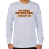 No More Rhymes Long Sleeve T-Shirt