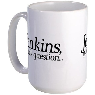 Jenkins Quick Question Large Mug