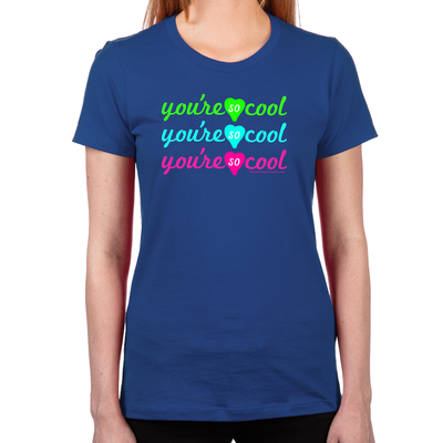 You're So Cool Women's Fitted T-Shirt