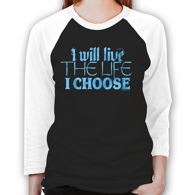 Live the Life I Choose Unisex Baseball T-Shirt