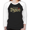 Lost Girl Team Dyson Unisex Baseball T-Shirt