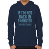 Back in Five Minutes Hoodie