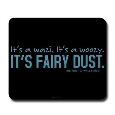 Wolf of Wall Street Fairy Dust Mousepad
